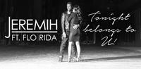 Jeremih - Tonight Belongs To U! (feat. Flo Rida) - Single