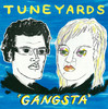 Gangsta (Remixes) - EP, Tune-Yards