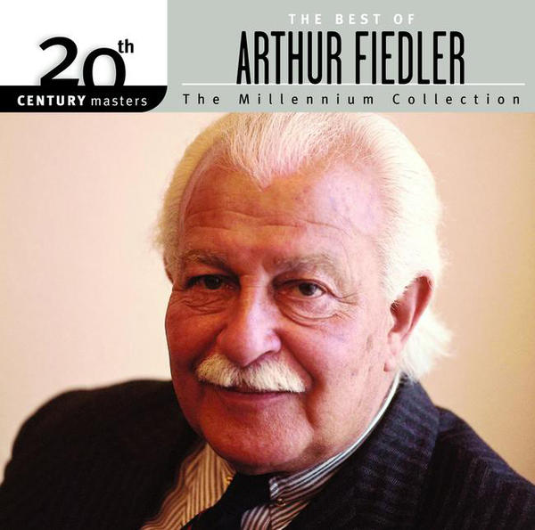 Arthur Fiedler & Boston Pops Orchestra - 20th Century Masters - The Millennium Collection: The Best of Arthur Fiedler