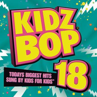 Kidz Bop 18 – KIDZ BOP Kids