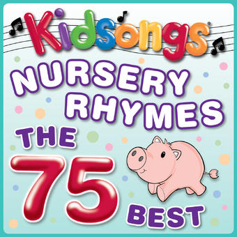Nursery Rhymes – The 75 Best – Kidsongs
