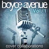 Boyce Avenue – Cover Collaborations, Vol. 1 [iTunes Plus AAC M4A] (2010)