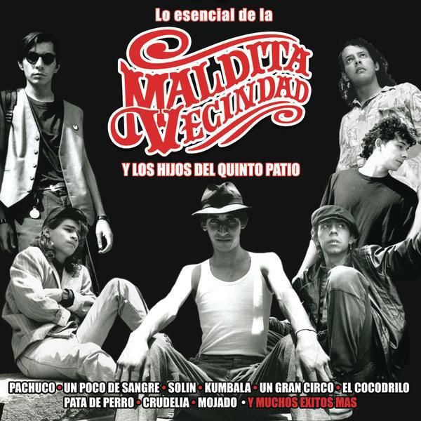 Maldita Vecinda y Los Hijos Del Quinto Patio - Lo Esencial de la Maldita Vecindad y los Hijos del Quinto Patio (2010) [iTunes Plus AAC M4A]