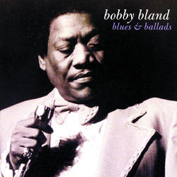 "View album Bobby ""Blue"" Bland - Blues & Ballads"