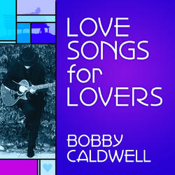 View album Bobby Caldwell - Love Songs for Lovers