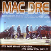 It's Not What You Say... It's How You Say It, Mac Dre