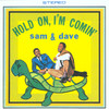 Hold On, I'm Comin', Sam & Dave
