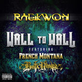 Raekwon – Wall To Wall (feat. French Montana & Busta Rhymes) – Single [iTunes Plus AAC M4A] (2015)