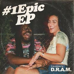 View album D.R.A.M. - #1Epic EP