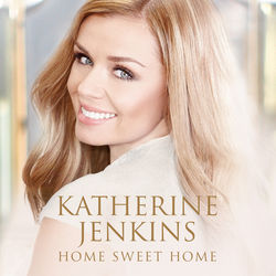 View album Katherine Jenkins - Home Sweet Home (Deluxe)