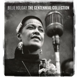 View album Billie Holiday - The Centennial Collection