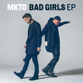 MKTO – Bad Girls – EP [iTunes Plus AAC M4A] (2015)