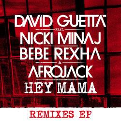 View album David Guetta - Hey Mama (feat. Nicki Minaj, Bebe Rexha & Afrojack) [Remixes] - EP