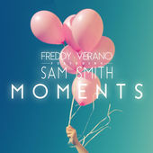 Freddy Verano – Moments (feat. Sam Smith) – Single [iTunes Plus AAC M4A] (2015)