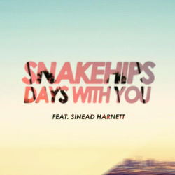 View album Snakehips - Days With You (feat. Sinead Harnett) [Remixes] - Single