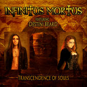 Transcendence of Souls (feat. Destini Beard) - Single, Infinitus Mortus