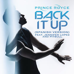 View album Prince Royce - Back It Up (feat. Jennifer Lopez & Pitbull) [Spanish Version] - Single