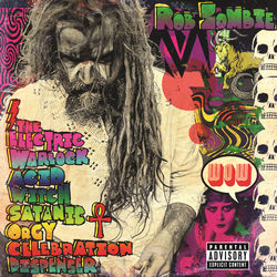 View album Rob Zombie - The Electric Warlock Acid Witch Satanic Orgy Celebration Dispenser