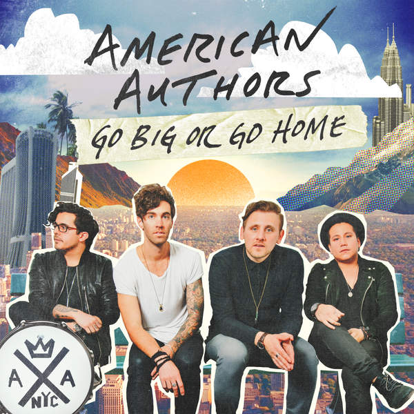 American Authors - Go Big or Go Home - Single (2015) [iTunes Plus AAC M4A]