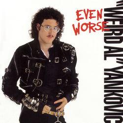 """View album """"Weird Al"""" Yankovic - Even Worse"""