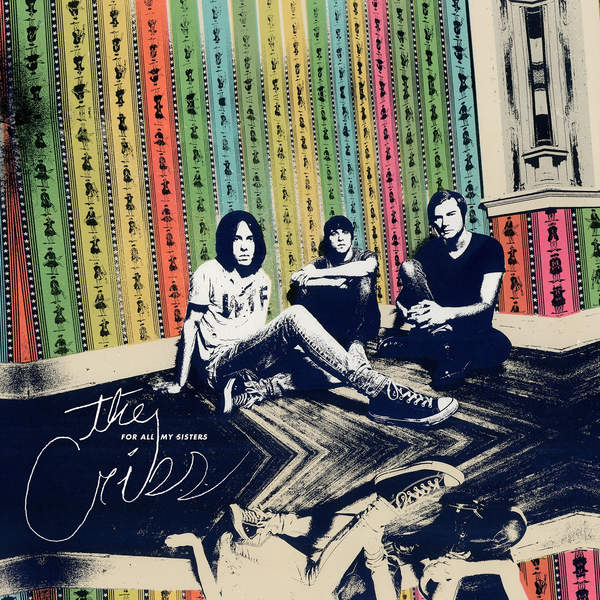 The Cribs – For All My Sisters (2015) [iTunes Plus AAC M4A]