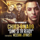 Chiko Swagg – Dime Si Estas Ready (feat. Messiah & Dynasty) – Single [iTunes Plus AAC M4A] (2015)