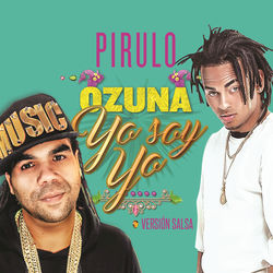 View album Pirulo & Ozuna - Yo Soy Yo (Versión Salsa) - Single