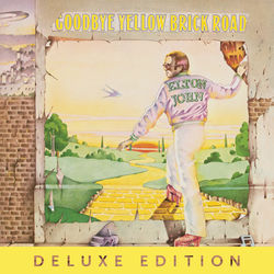 View album Elton John - Goodbye Yellow Brick Road (40th Anniversary Celebration) [Deluxe]