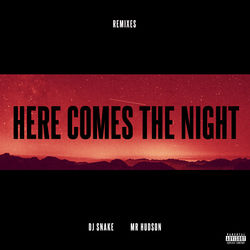 View album DJ Snake - Here Comes the Night (Remixes) [feat. Mr Hudson] - EP