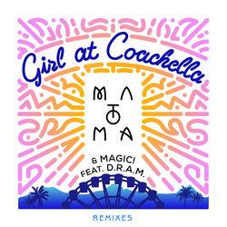 View album Matoma & Magic - Girl At Coachella (feat. DRAM) [Remixes] - Single