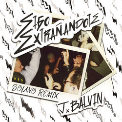 View album J Balvin - Sigo Extrañándote (SOLANO Remix) - Single