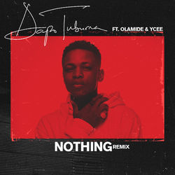 View album Nothing (feat. Olamide & Ycee) [Remix] - Single
