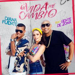 View album Diana Fuentes & Gente de Zona - La Vida Me Cambió - Single