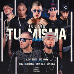 View album Tócate Tu Misma (Remix) [feat. Bad Bunny, Anonimus, Larry Over, Jonh Z & Brytiago] - Single