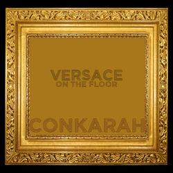 View album Conkarah - Versace on the Floor (Reggae Version) - Single