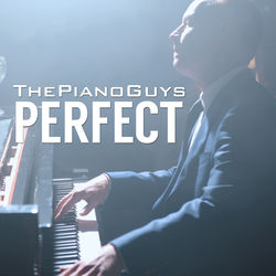 View album The Piano Guys - Perfect - Single