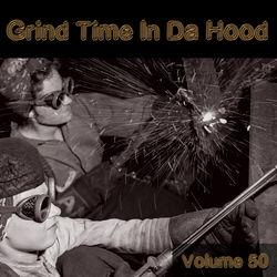 View album Grind Time in da Hood, Vol. 50
