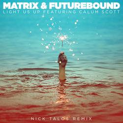 View album Matrix & Futurebound - Light Us Up (feat. Calum Scott) [Nick Talos Remix] - Single