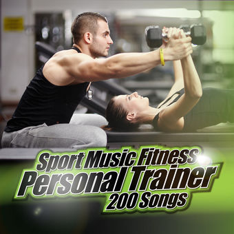 Sport Music Fitness Personal Trainer: 200 Songs – Various Artists
