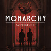 Dance Like Hell - Single, Monarchy