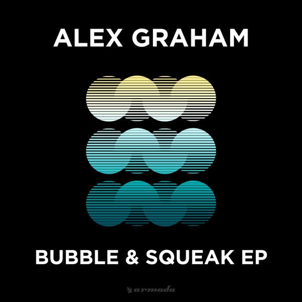 Alex Graham - Bubble & Squeak - EP [iTunes Plus AAC M4A] (2016)