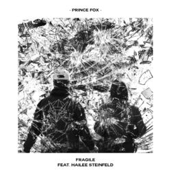 View album Prince Fox - Fragile (feat. Hailee Steinfeld) - Single