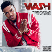 Wash – Where You Been (feat. Kevin Gates) – Single [iTunes Plus AAC M4A] (2016)