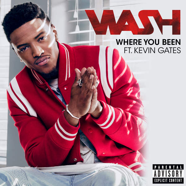 Wash - Where You Been (feat. Kevin Gates) - Single [iTunes Plus AAC M4A] (2016)