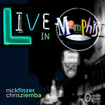 Nick Finzer & Chris Ziemba Live in Memphis – Nick Finzer & Chris Ziemba