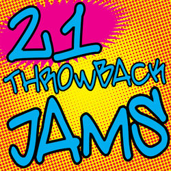 View album 21 Throwback Jams