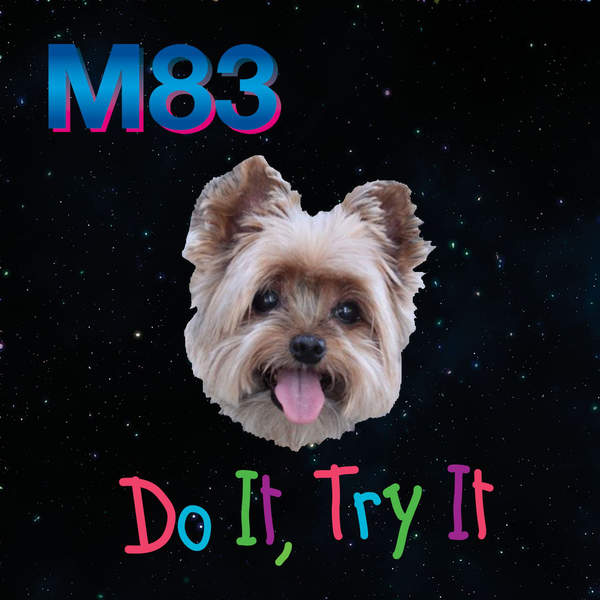 M83 - Do It, Try It (Remixes) - EP [iTunes Plus AAC M4A] (2016)
