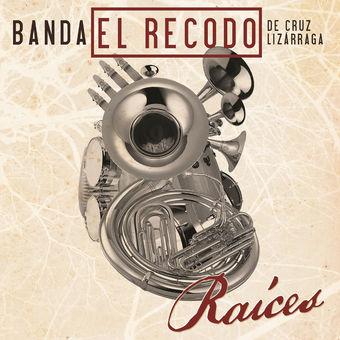 Banda El Recodo de Cruz Lizarraga – Raíces [iTunes Plus AAC M4A]