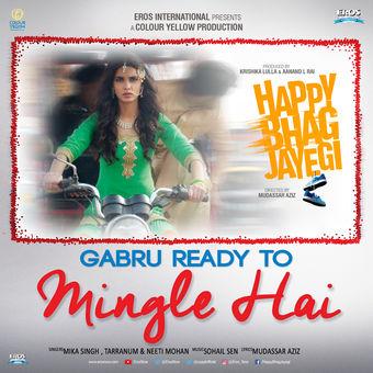 "Sohail Sen, Mika Singh, Neeti Mohan, Tarannum Malik & Danish Sabri – Gabru Ready to Mingle Hai (From ""Happy Bhag Jayegi"") – Single [iTunes Plus AAC M4A]"