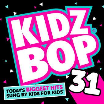 Kidz Bop 31 – KIDZ BOP Kids